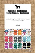 Australian Bandogge 20 Selfie Milestone Challenges Australian Bandogge Milestones for Memorable Moments, Socialization, Fun Challenges Volume 2