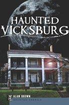 Haunted Vicksburg
