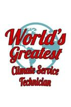 World's Greatest Climate Service Technician: Personal Climate Service Technician Notebook, Journal Gift, Diary, Doodle Gift or Notebook - 6 x 9 Compac