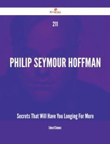 211 Philip Seymour Hoffman Secrets That Will Have You Longing For More
