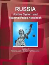 Russia Justice System and National Police Handbook Volume 1 Criminal Justice System and Procedures