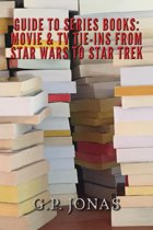 Guide to Series Books: Movie Tie-ins from Star Wars to Star Trek