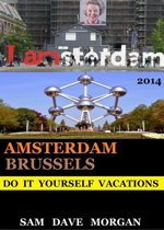 Amsterdam and Brussels: Do It Yourself Vacations