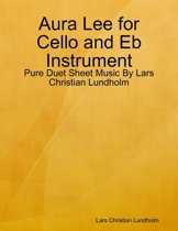 Aura Lee for Cello and Eb Instrument - Pure Duet Sheet Music By Lars Christian Lundholm