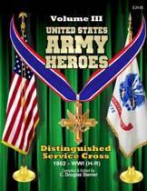 United States Army Heroes - Volume III