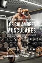 49 Soluciones Con Jugos Para Reducir Los Calambres Musculares