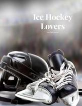 Ice Hockey Lovers 100 page Journal: Large notebook journal with 3 yearly calendar pages for 2019, 2020 and 2021 Makes an excellent gift idea for birth