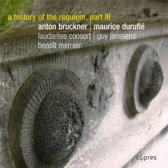 A History Of The Requiem Vol.3 I Bruckner & Durufl