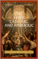 One, Holy, Catholic and Apostolic