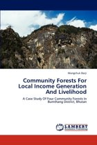 Community Forests for Local Income Generation and Livelihood