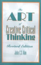 The Art of Creative Critical Thinking