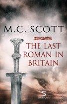 The Last Roman in Britain (Storycuts)