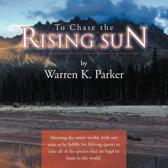 To Chase the Rising Sun
