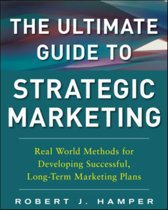 The Ultimate Guide to Strategic Marketing