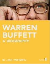 Warren Buffett: A Biography: Learn about the life of Warren Buffett