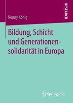 Bildung, Schicht Und Generationensolidarit t in Europa