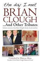 The day I met Brian Clough... and other Tributes