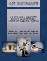 U S Steel Corp V. Giguere U.S. Supreme Court Transcript of Record with Supporting Pleadings