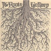 The Roots Go Deep