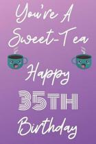 You're A Sweet-Tea Happy 35th Birthday