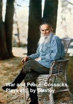 War and Peace, plus 6 plays, plus stories and novellas by Tolstoy, translated by Aylmer and Louise Maude, in a single file