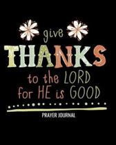 Give Thanks To The Lord For He Is Good Prayer Journal