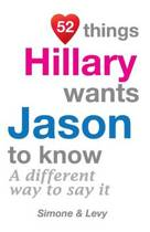 52 Things Hillary Wants Jason to Know