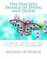 The Peaceful Passage of Dying and Death