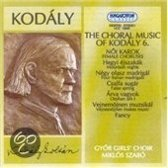Kodaly: The Choral Music of Kodaly, Vol. 6