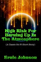 High Risk For Burning Up In The Atmosphere (A Classic Sci-Fi Short Story)