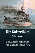 Die Kaiserliche Marine