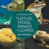 Turtles, Frogs, Snakes and Lizards Children's Science & Nature