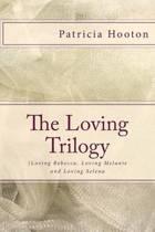The Loving Trilogy