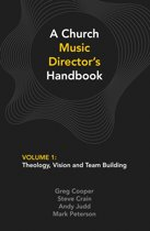A Church Music Director's Handbook: Volume 1