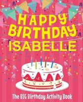 Happy Birthday Isabelle - The Big Birthday Activity Book