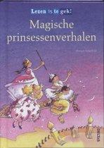 Lezen is te gek - Magische prinsessenverhalen