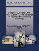 Creighton (George) V. U.S. U.S. Supreme Court Transcript of Record with Supporting Pleadings