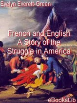 French and English. A Story of the Struggle in America