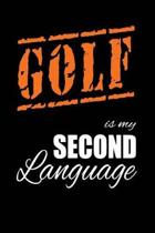 Golf Is My 2nd Language