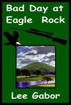 Bad Day At Eagle Rock