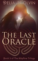 The Last Oracle: Book Three of The Sibylline Trilogy (Oracles Series)