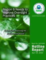 Region 6 Needs to Improve Oversight Practices
