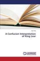 A Confucian Interpretation of King Lear