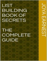 List Building Book of Secrets: The Complete Guide