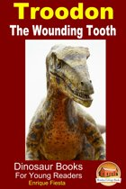 Troodon: The Wounding Tooth