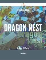 Everything About Dragon Nest Is Here - 43 Facts