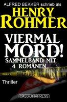 Viermal Mord! Thriller: Sammelband mit 4 Romanen