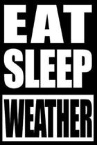 Eat Sleep Weather Cool Notebook for Meteorologists, College Ruled Journal