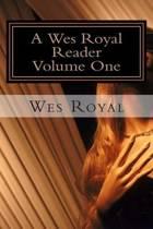 A Wes Royal Reader - Volume One