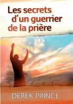 Secrets of a Prayer Warrior - French